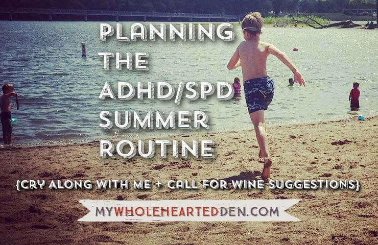 Planning the ADHD/SPD Summer Routine