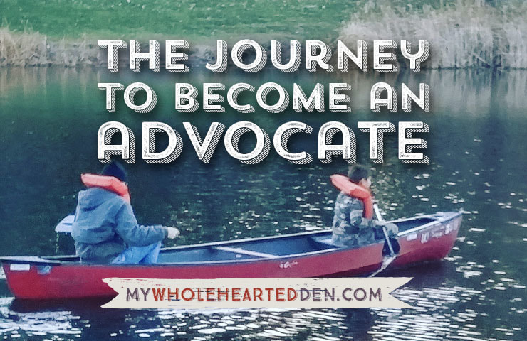 The Journey to Become an Advocate | My Wholehearted Den