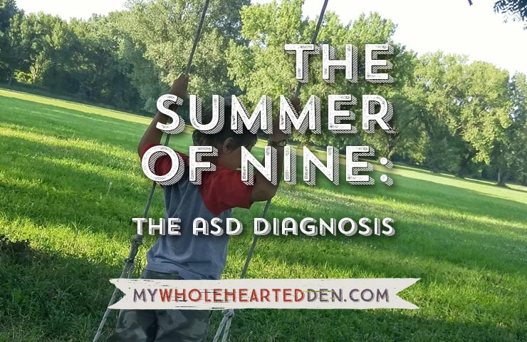 The Summer of Nine: The Autism Diagnosis | My Wholehearted Den